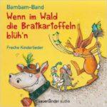 Wenn im Wald die Bratkartoffeln blühn – Bambam-Band